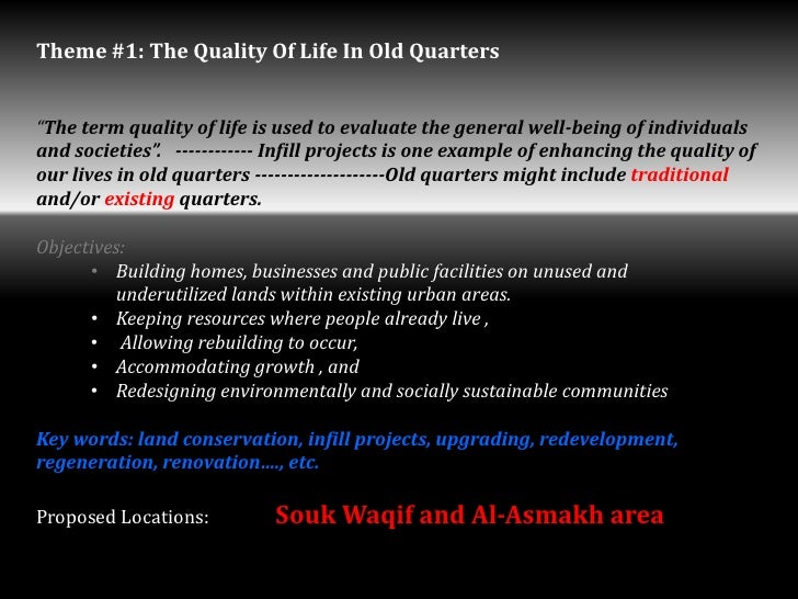 """Theme #1: The Quality Of Life In Old Quarters""""The term quality of life is used to evaluate the general well-being of indiv..."""