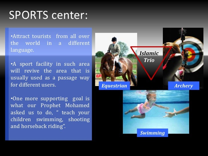 SPORTS center:•Attract tourists from all overthe world in a differentlanguage.                                            ...
