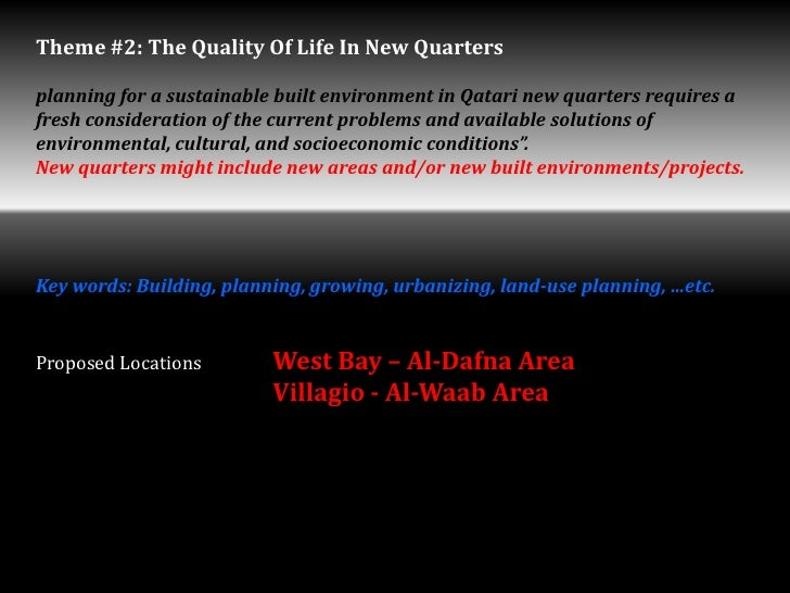 Theme #2: The Quality Of Life In New Quartersplanning for a sustainable built environment in Qatari new quarters requires ...