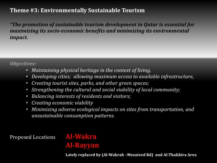 """Theme #3: Environmentally Sustainable Tourism""""The promotion of sustainable tourism development in Qatar is essential forma..."""