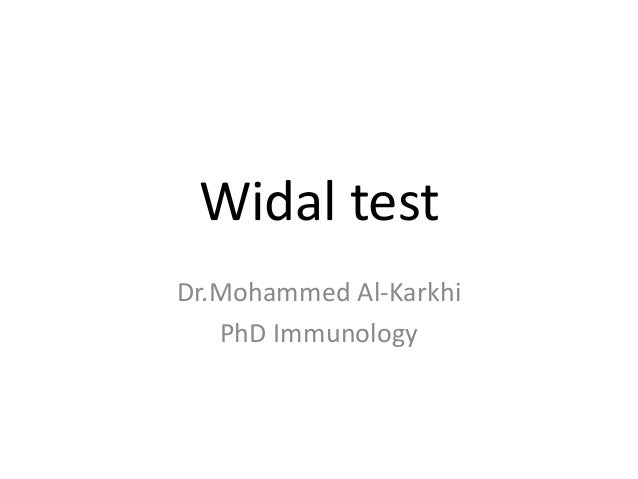 Widal test Dr.Mohammed Al-Karkhi PhD Immunology