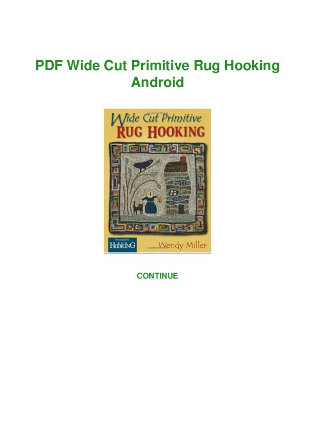 PDF Wide Cut Primitive Rug Hooking Android CONTINUE
