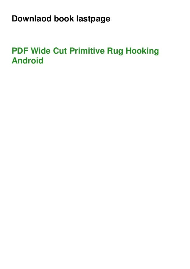 Downlaod book lastpage PDF Wide Cut Primitive Rug Hooking Android