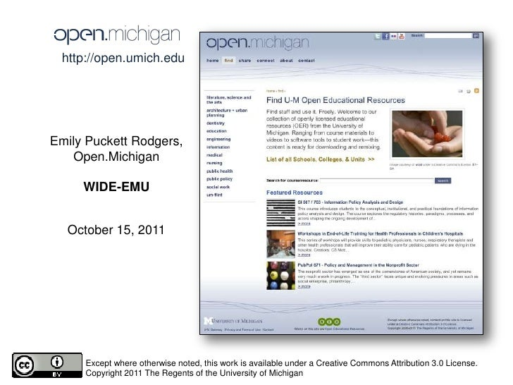 http://open.umich.edu <br />Emily Puckett Rodgers,<br />Open.Michigan<br />WIDE-EMU<br />October 15, 2011<br />Except wher...