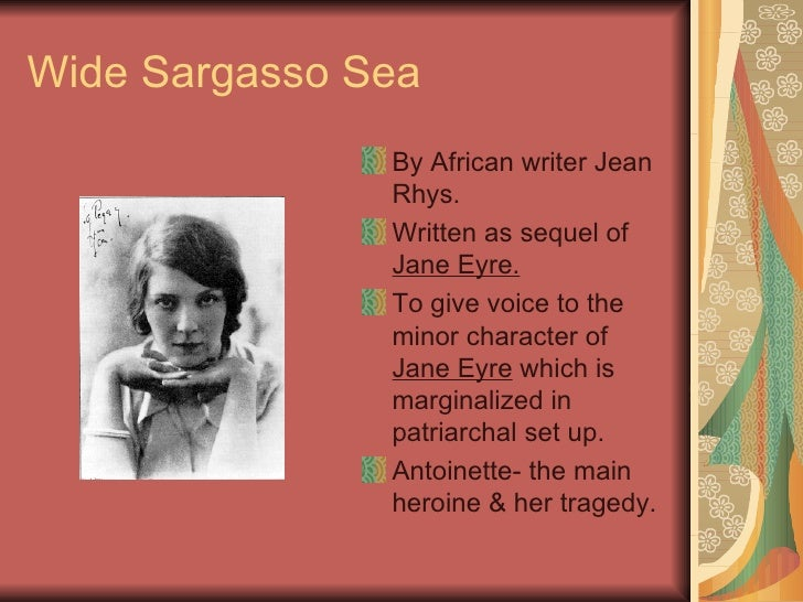 essay wide sargasso sea Starting an essay on jean rhys's wide sargasso sea organize your thoughts and more at our handy-dandy shmoop writing lab.