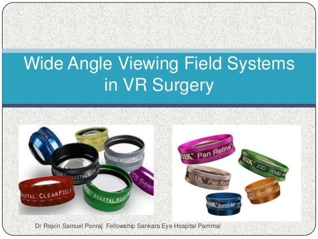 Wide Angle Viewing Field Systems in VR Surgery Dr Rajvin Samuel Ponraj Fellowship Sankara Eye Hospital Pammal