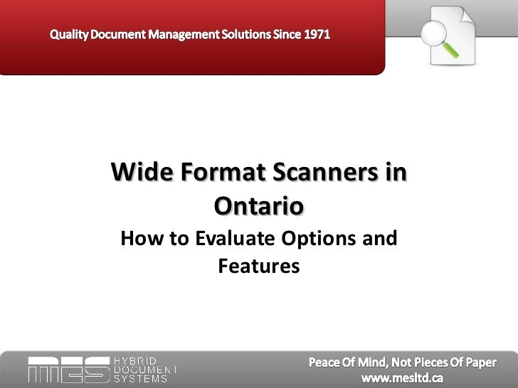 Wide Format Scanners in       OntarioHow to Evaluate Options and         Features