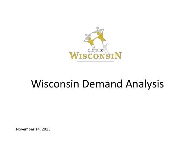 Wisconsin Demand Analysis  November 14, 2013