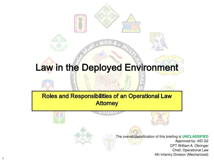 Law in the Deployed Environment       Roles and Responsibilities of an Operational Law                        Attorney    ...