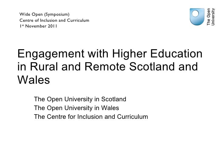 Engagement with Higher Education in Rural and Remote Scotland and Wales <ul><li>The Open University in Scotland </li></ul>...