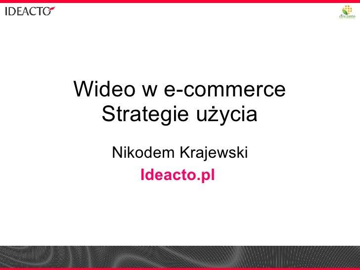 Wideo w e-commerce Strategie użycia Nikodem Krajewski Ideacto.pl