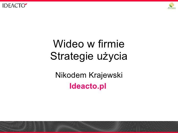 Wideo w firmie Strategie użycia Nikodem Krajewski Ideacto.pl