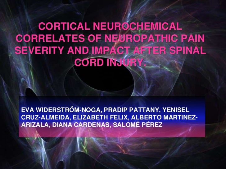 Cortical neurochemical correlates of neuropathic pain severity and impact after spinal cord injury.  <br />Eva Widerström-...