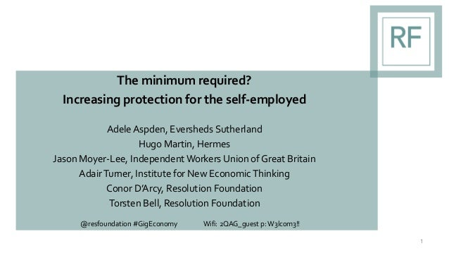 The minimum required? Increasing protection for the self-employed Adele Aspden, Eversheds Sutherland Hugo Martin, Hermes J...