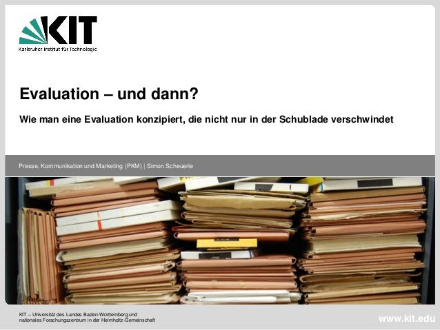 Evaluation – und dann? Wie man eine Evaluation konzipiert, die nicht nur in der Schublade verschwindet  Presse, Kommunikat...
