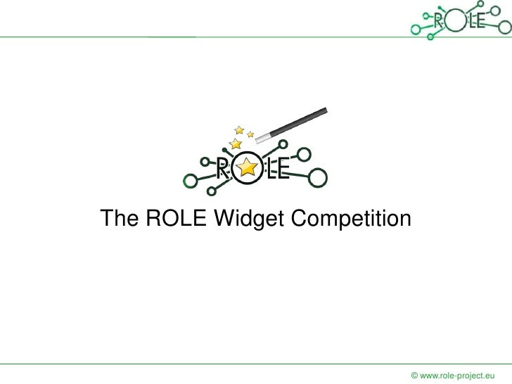 The ROLE Widget Competition                          © www.role-project.eu