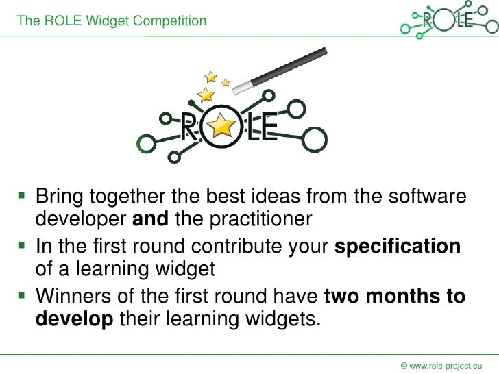 The ROLE Widget Competition Bring together the best ideas from the software  developer and the practitioner In the first...