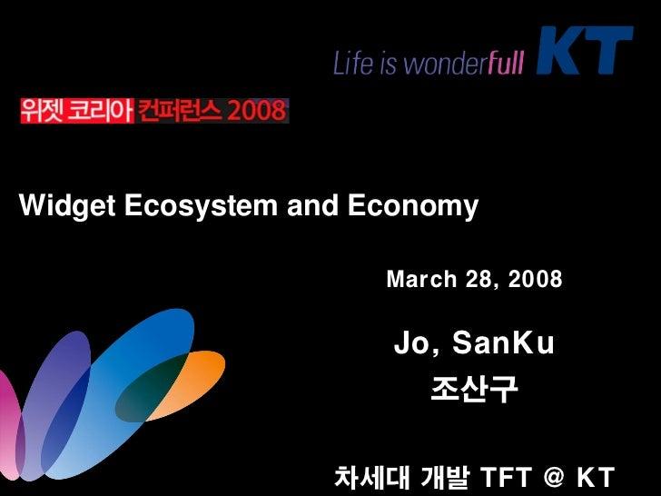 Widget Ecosystem and Economy                        March 28, 2008                        Jo, SanKu                       ...
