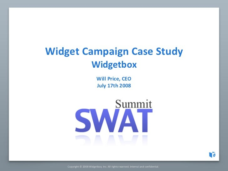 Widget Campaign Case Study Widgetbox Will Price, CEO July 17th 2008