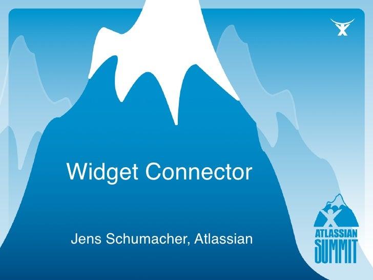 Widget Connector  Jens Schumacher, Atlassian