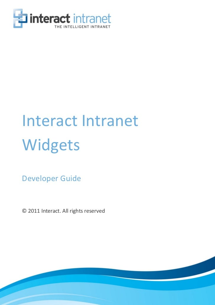 Interact IntranetWidgetsDeveloper Guide© 2011 Interact. All rights reserved