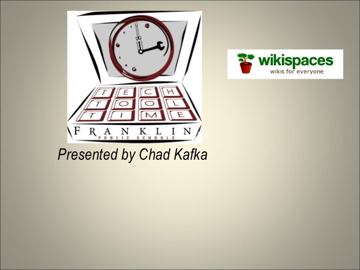 Presented by Chad Kafka
