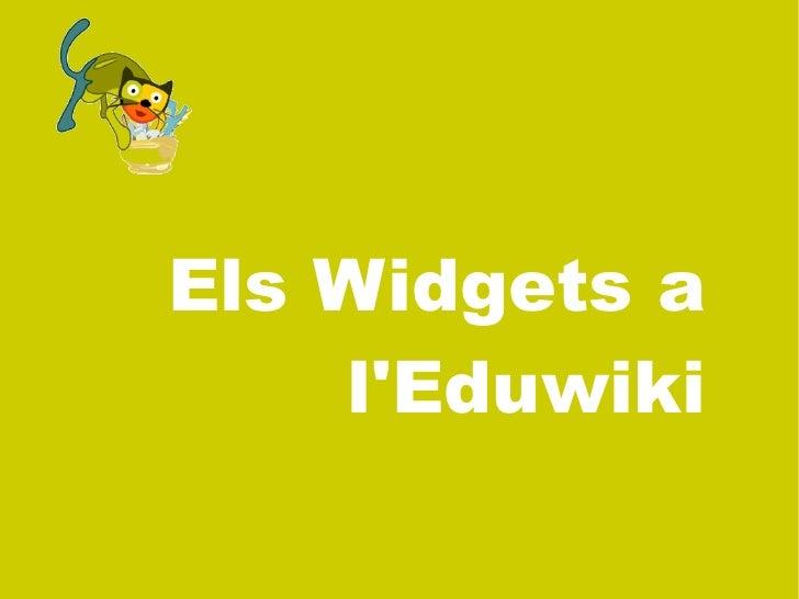 Els Widgets a     l'Eduwiki