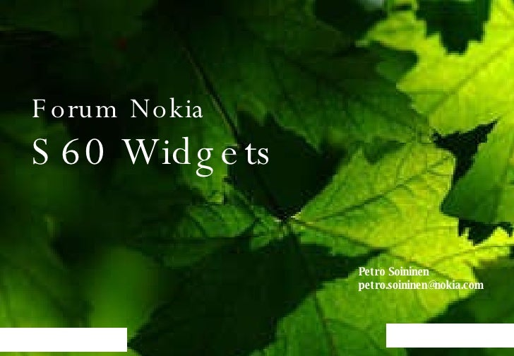Forum Nokia S60 Widgets Petro Soininen [email_address]