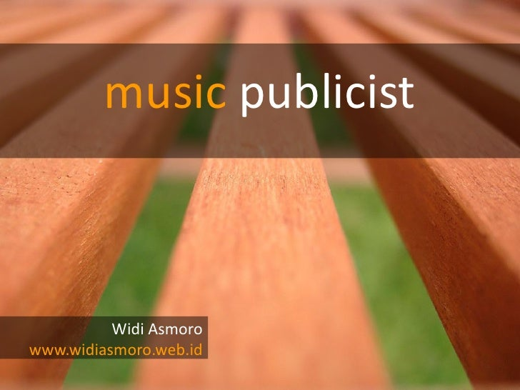 music publicist              Widi Asmoro www.widiasmoro.web.id