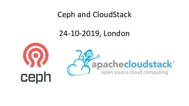 Ceph and CloudStack 24-10-2019, London