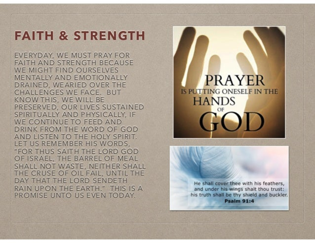 FAITH & STRENGTH EVERYDAY, WE MUST PRAY FOR FAITH AND STRENGTH BECAUSE WE MIGHT FIND OURSELVES MENTALLY AND EMOTIONALLY DR...