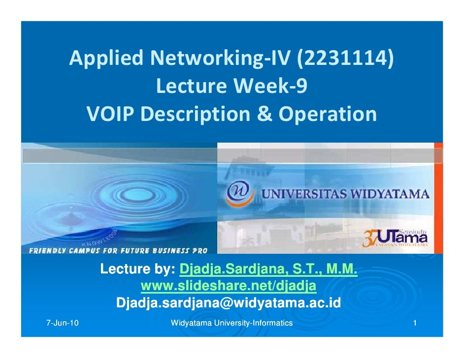 Applied Networking-IV (2231114)             Lecture Week-9      VOIP Description & Operation           Lecture by: Djadja....