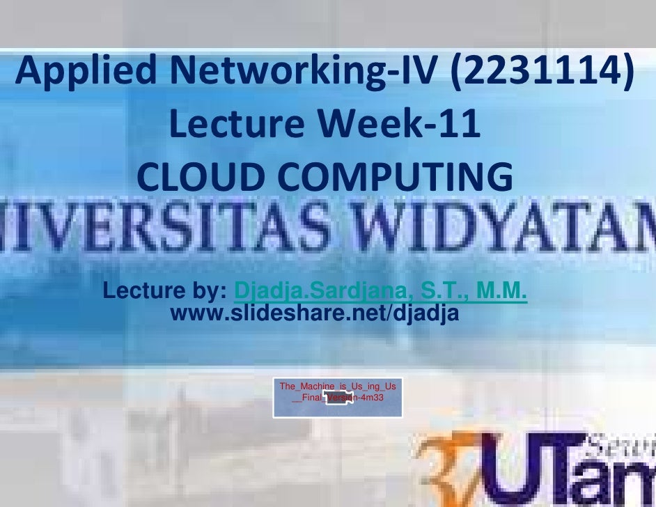 Applied Networking (2231114)        Networking-IV        Lecture Week                Week-11      CLOUD COMPUTING   Lectur...