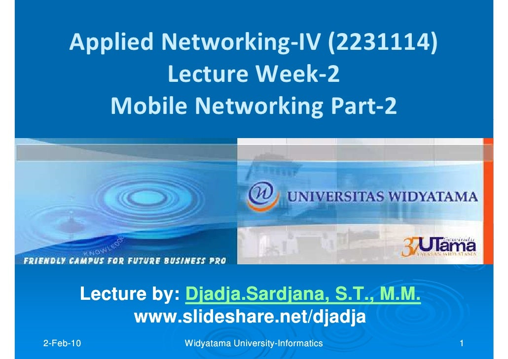 Applied Networking-IV (2231114)              Lecture Week-2         Mobile Networking Part-2            Lecture by: Djadja...