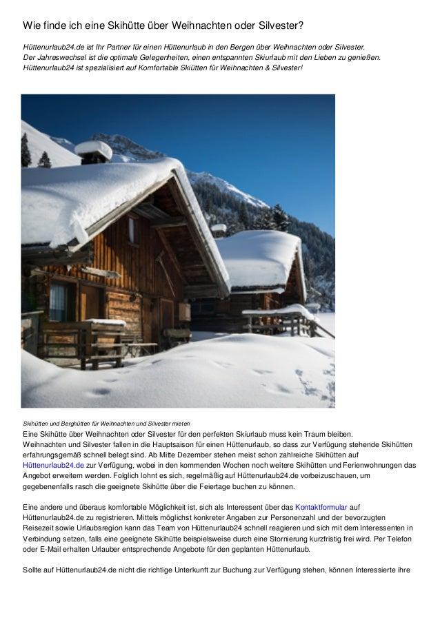 Wie finde ich eine Skihütte über Weihnachten oder Silvester? Hüttenurlaub24.de ist Ihr Partner für einen Hüttenurlaub in d...
