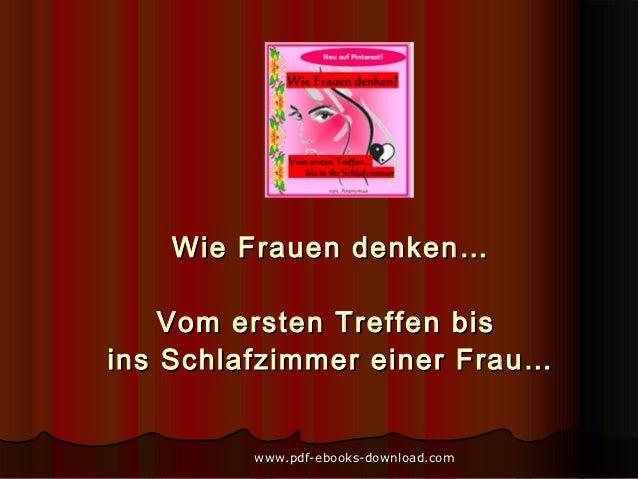 Wie Frauen denken…    Vom ersten Treffen bisins Schlafzimmer einer Frau…         www.pdf-ebooks-download.com