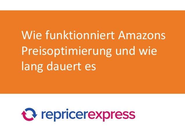 Wie funktionniert Amazons Preisoptimierung und wie lang dauert es