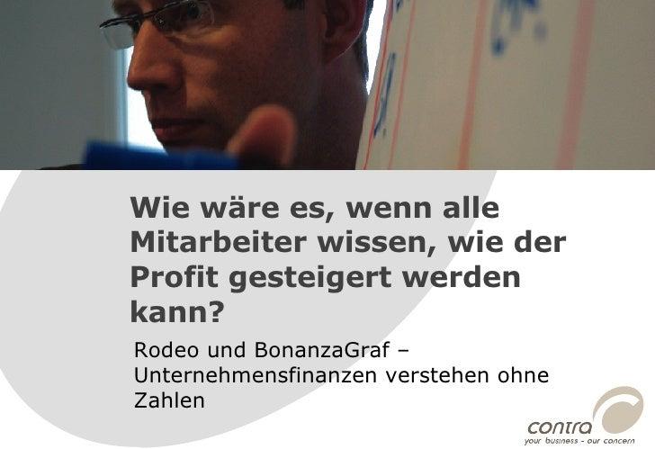 Rodeo und BonanzaGraf – Unternehmensfinanzen verstehen ohne Zahlen  Wie wäre es, wenn alle Mitarbeiter wissen, wie der Pro...