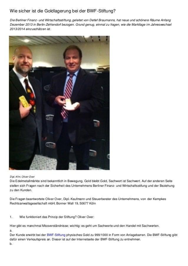 Wie sicher ist die Goldlagerung bei der BWF-Stiftung? Die Berliner Finanz- und Wirtschaftsstiftung, geleitet von Detlef Br...
