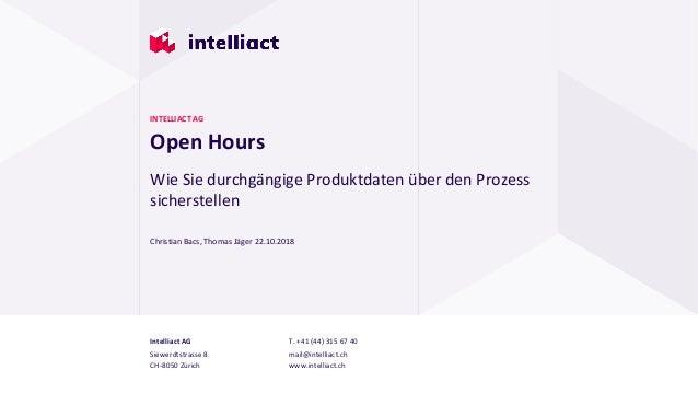 Intelliact AG Siewerdtstrasse 8 CH-8050 Zürich T. +41 (44) 315 67 40 mail@intelliact.ch www.intelliact.ch Open Hours Chris...