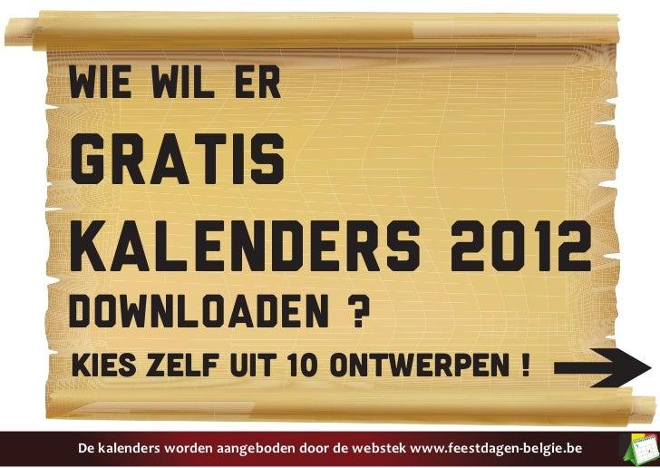 Wie wil ergratiskalenders 2012downloaden ?Kies zelf uit 10 ontwerPEN !De kalenders worden aangeboden door de webstek www.f...