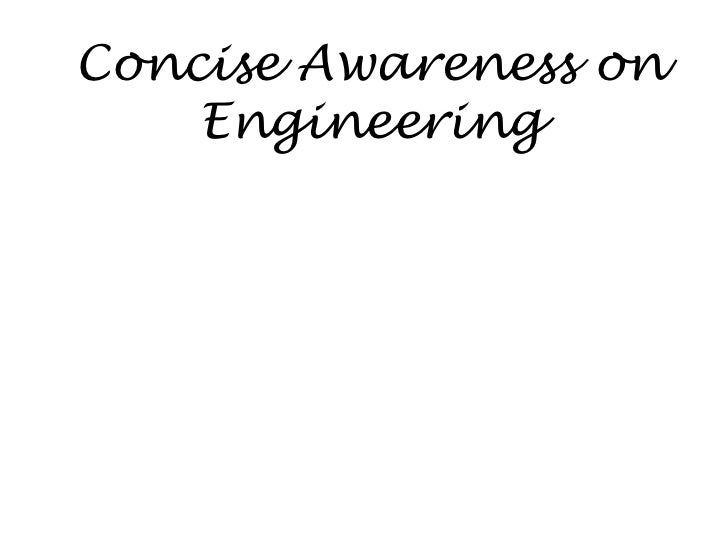 Concise Awareness on Engineering<br />