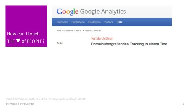 How can I touchTHE ♥ of PEOPLE?Quelle: http://support.google.com/analytics/bin/answer.py?hl=de&answer=2658141snowflake | I...