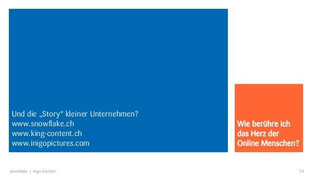 """Und die """"Story"""" kleiner Unternehmen?www.snowflake.ch                       Wie berühre ichwww.king-content.ch             ..."""