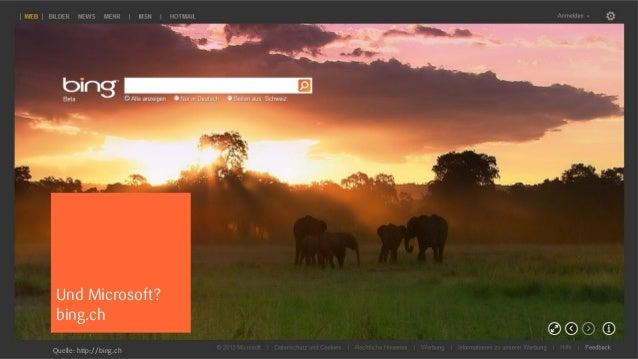 Und Microsoft?          bing.chsnowflake | Ingo Gächter        Quelle: http://bing.ch   46