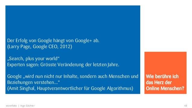 """Der Erfolg von Google hängt von Google+ ab.(Larry Page, Google CEO, 2012)""""Search, plus your world""""Experten sagen: Grösste ..."""