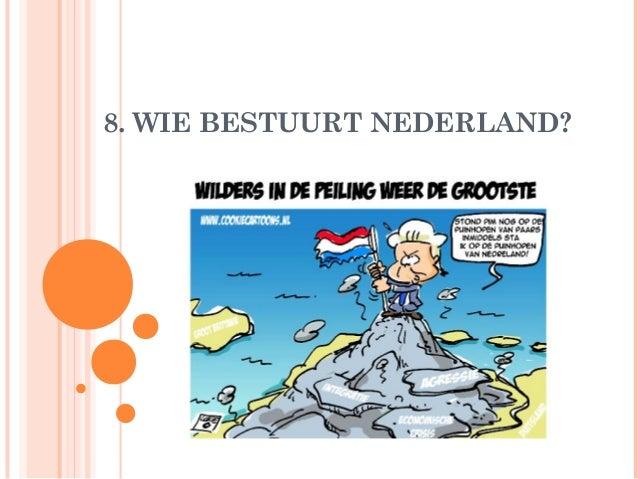 8. WIE BESTUURT NEDERLAND?