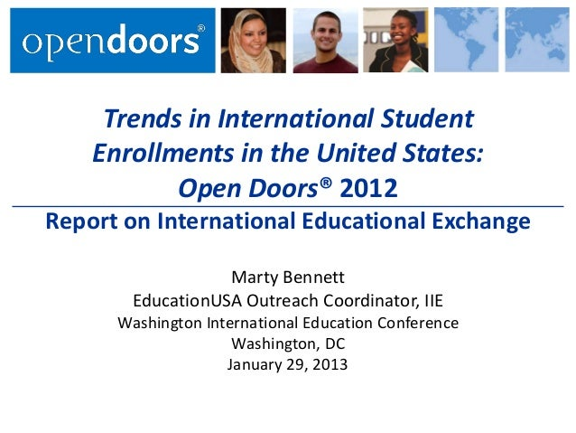 Trends in International Student    Enrollments in the United States:           Open Doors® 2012Report on International Edu...