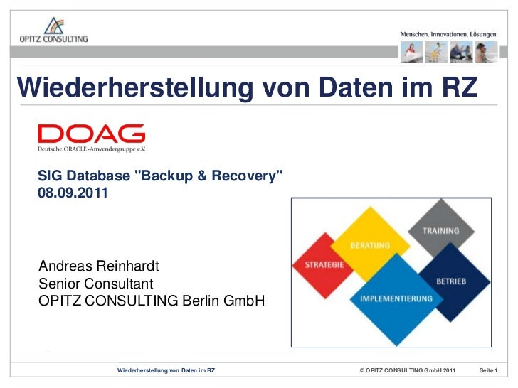 """Wiederherstellung von Daten im RZ<br />SIG Database """"Backup & Recovery"""" 08.09.2011<br />Design:<br /><ul><li>Das Farbschem..."""