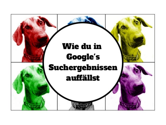 Wie du in Google's Suchergebnissen auffällst